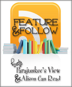 Feature and Follow Friday by Parajunkee's View and Alison Can Read