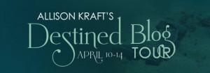 Blog Tour – Destined by Allison Kraft