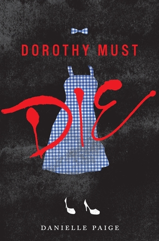 Book Cover of Dorothy Must Die by Danielle Paige