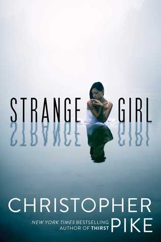 Book cover of Strange Girl by Christopher Pike