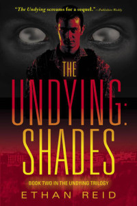 The Undying: Shades by Ethan Reid